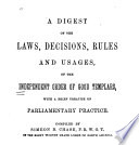 A Digest of the Laws  Decisions  Rules and Usages  of the Independent Order of Good Templars