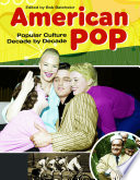 """American Pop: Popular Culture Decade by Decade [4 volumes]"" by Bob Batchelor"