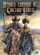 Double-crossed at Cactus Flats: An Up2U Western Adventure