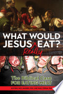 What Would Jesus REALLY Eat?