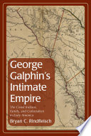 George Galphin s Intimate Empire Book PDF