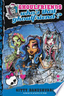 Monster High Who S That Ghoulfriend