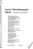Cancer Chemotherapeutic Agents  : Handbook of Clinical Data