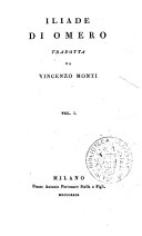Iliade di Omero tradotta da Vincenzo Monti. Vol. 1. \-2.!