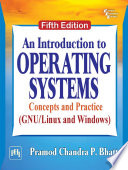 AN INTRODUCTION TO OPERATING SYSTEMS : CONCEPTS AND PRACTICE (GNU/LINUX AND WINDOWS), FIFTH EDITION