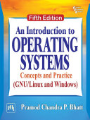 AN INTRODUCTION TO OPERATING SYSTEMS   CONCEPTS AND PRACTICE  GNU LINUX AND WINDOWS   FIFTH EDITION