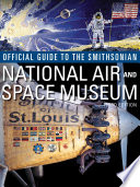 Official Guide to the Smithsonian National Air & Space Museum, Third Ed