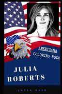 Julia Roberts Americana Coloring Book