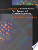 Foundations of Neural Networks  Fuzzy Systems  and Knowledge Engineering