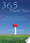 """""""365 Thank Yous: The Year a Simple Act of Daily Gratitude Changed My Life"""" by John Kralik"""