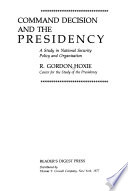 Command Decision and the Presidency