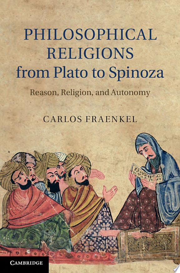 Philosophical Religions from Plato to Spinoza