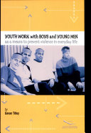 Youth Work with Boys and Young Men as a Means to Prevent Violence in Everyday Life