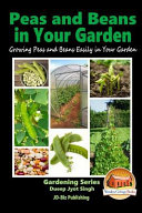 Peas and Beans in Your Garden   Growing Peas and Beans Easily in Your Garden