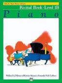 Alfred's Basic Piano Course Recital Book, Bk 1b