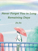 Never Forget You in Long Remaining Days