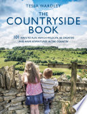 The Countryside Book: 101 Ways To Play, Watch Wildlife, Be ...