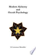 Modern Alchemy and Occult Psychology