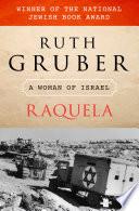 """Raquela: A Woman of Israel"" by Ruth Gruber"