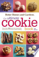Better Homes and Gardens The Ultimate Cookie Book  Second Edition