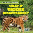 What If Tigers Disappeared