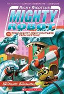 Mighty Robot Vs  the Naughty Nightcrawlers from Neptune