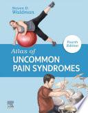 Atlas of Uncommon Pain Syndromes E-Book