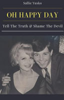 Oh  Happy Day  Tell the Truth   Shame the Devil Book PDF