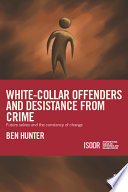 White Collar Offenders And Desistance From Crime
