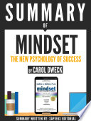 Summary of  Mindset  The Psychology Of Success   By Carol Dweck