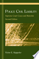 Police Civil Liability  : Supreme Court Cases and Materials, Second Edition