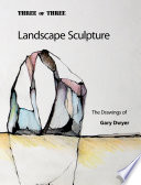 Landscape Sculpture The Drawings Of Gary Dwyer