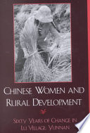 Chinese Women and Rural Development  : Sixty Years of Change in Lu Village, Yunnan