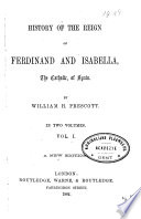 History of the Reign of Ferdinand and Isabella  the Catholic  of Spain