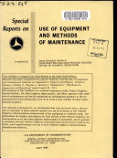 Special Reports on Use of Equipment and Methods of Maintenance