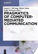 Pragmatics of Computer Mediated Communication