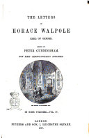 The Letters of Horace Walpole  Earl of Orford Edited by Peter Cunningham