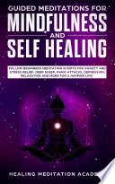 Guided Meditations for Mindfulness and Self Healing Book