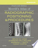 """""""Workbook for Merrill's Atlas of Radiographic Positioning and Procedures E-Book"""" by Bruce W. Long, Jeannean Hall Rollins, Barbara J. Smith, Tammy Curtis"""