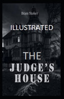 Read Online The Judge's House Illustrated For Free