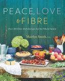 Peace  Love and Fibre