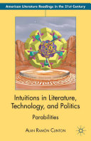 Intuitions in Literature, Technology, and Politics