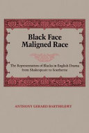 Black Face  Maligned Race