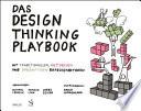 Das Design Thinking Playbook  : Mit traditionellen, aktuellen und zukünftigen Erfolgsfaktoren