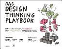 Das Design Thinking Playbook: Mit traditionellen, aktuellen und ...