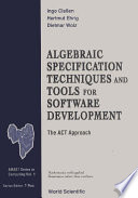 Algebraic Specification Techniques And Tools For Software Development  The Act Approach