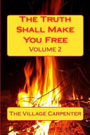 The Truth Shall Make You Free Volume 2