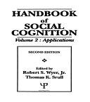 Handbook of Social Cognition, Second Edition