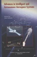 Advances in Intelligent and Autonomous Aerospace Systems