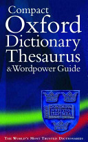 The Compact Oxford Dictionary  Thesaurus  and Wordpower Guide